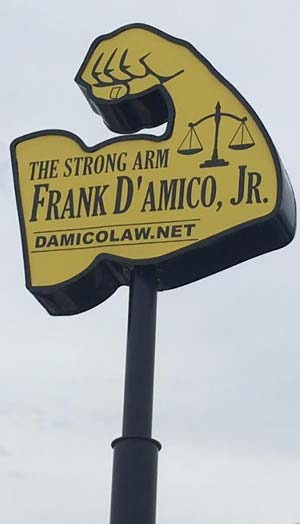 Law Offices of Frank D' Amico, Jr. Sign